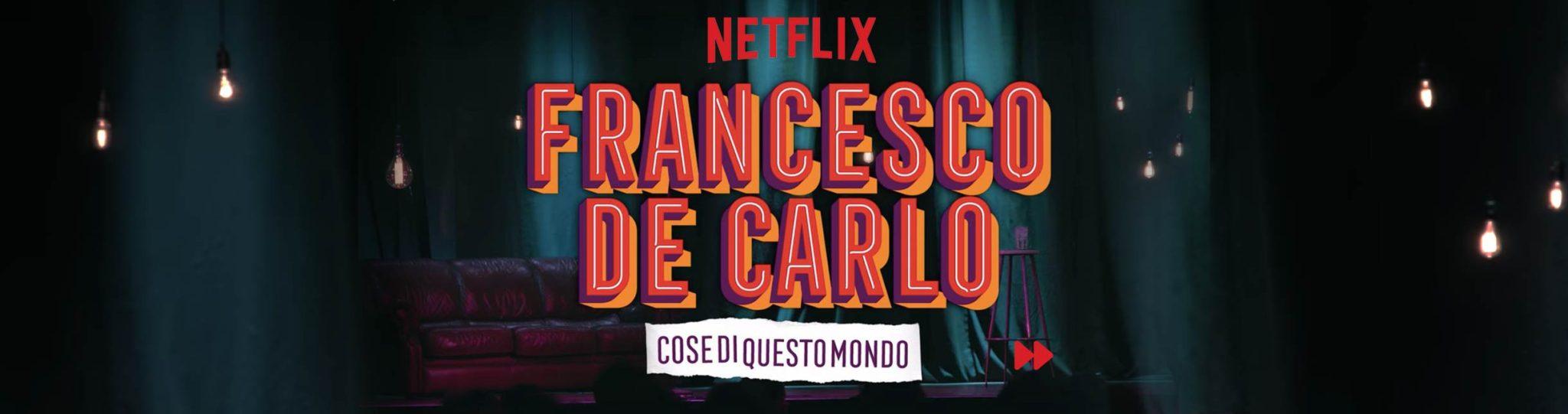 Francesco De Carlo Netflix Special